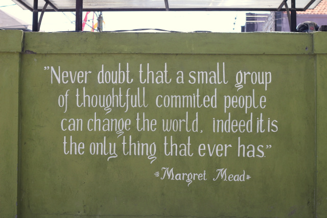 Never Doubt That You Can Make A Difference